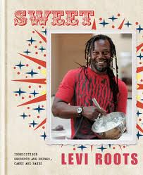 Cookbook Review: Sweet by Levi Roots — Jamaica Melds with Great Britain