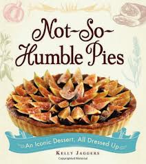 Cookbook Review: Not-So-Humble Pies by Kelly Jaggers