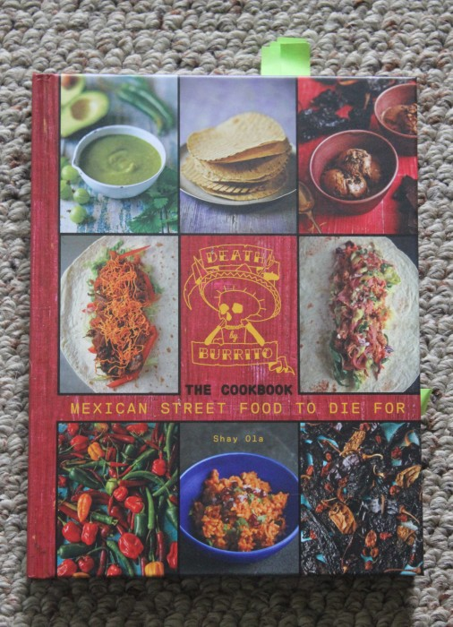 Cookbook review death by burrito mexican street food to die for by cookbook review death by burrito mexican street food to die for by shay ola forumfinder Image collections