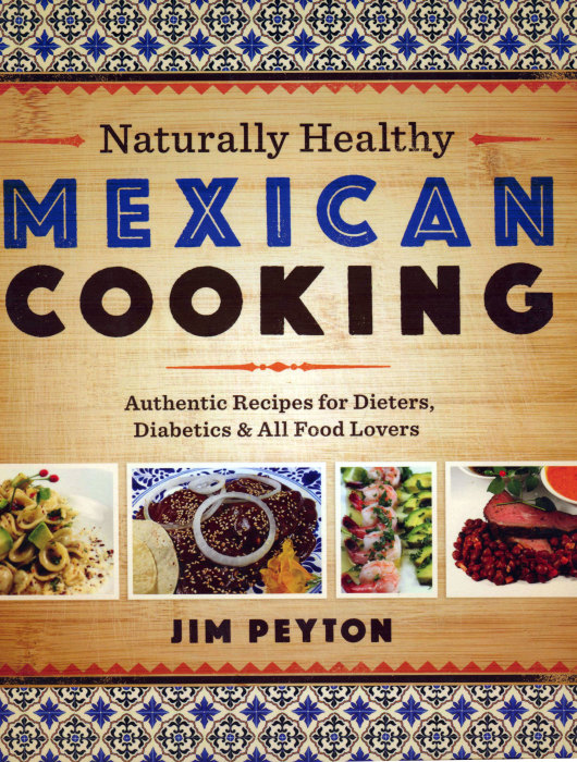 Cookbook review naturally healthy mexican cooking by jim peyton wc book cover forumfinder Image collections
