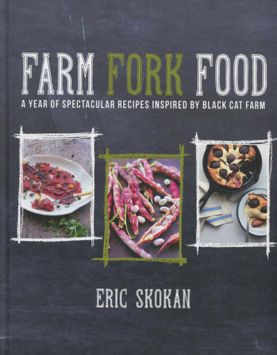 Cookbook review farm fork food by eric skokan cooking by the book if you were searching for your own personal farmer whats the most important characteristic set aside the issues of being green and local dont focus on forumfinder Choice Image