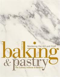 Mastering the Art and Craft of Baking and Pastry
