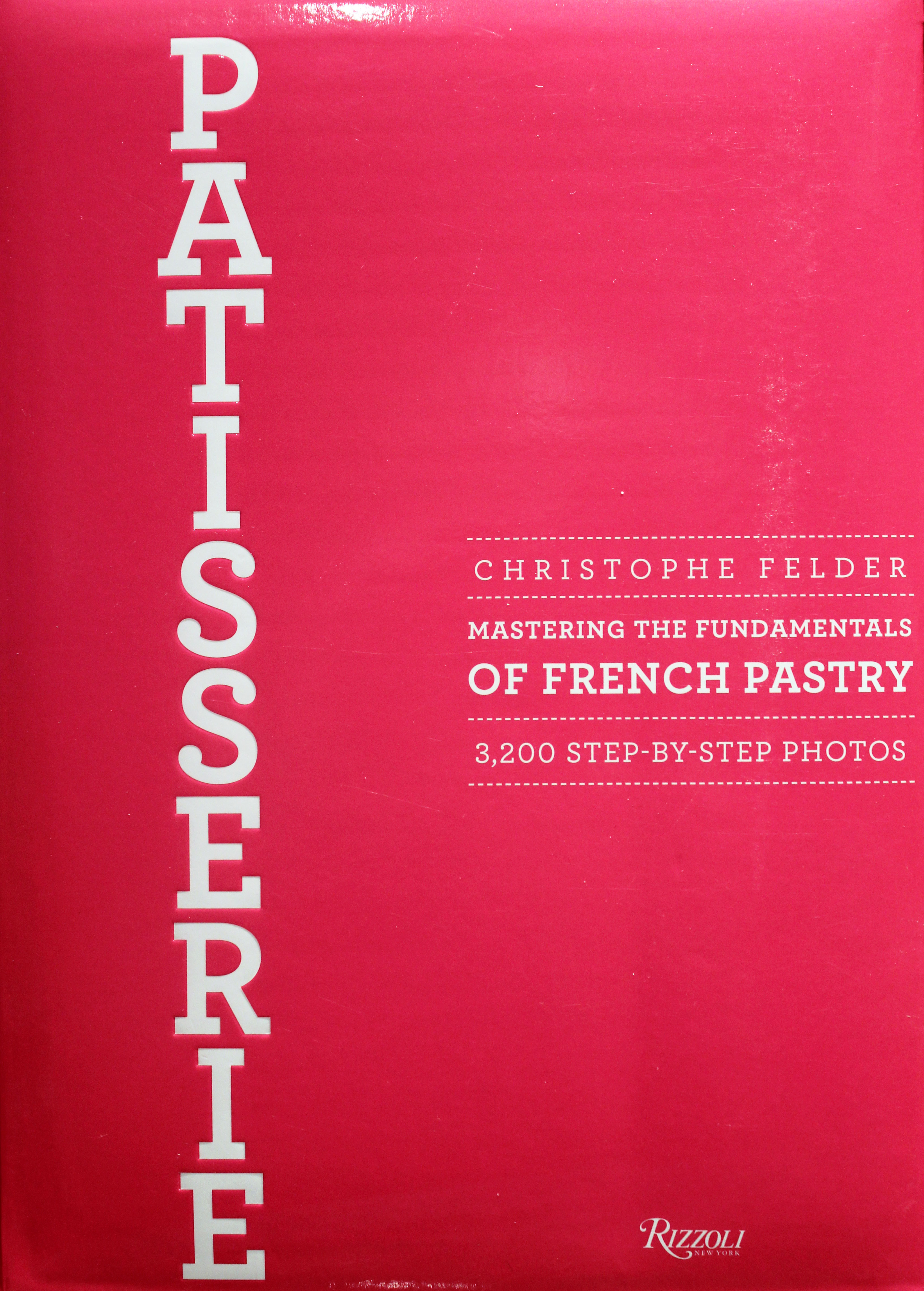 TBT and Holiday Cookbook Review: Patisserie by Christophe Felder