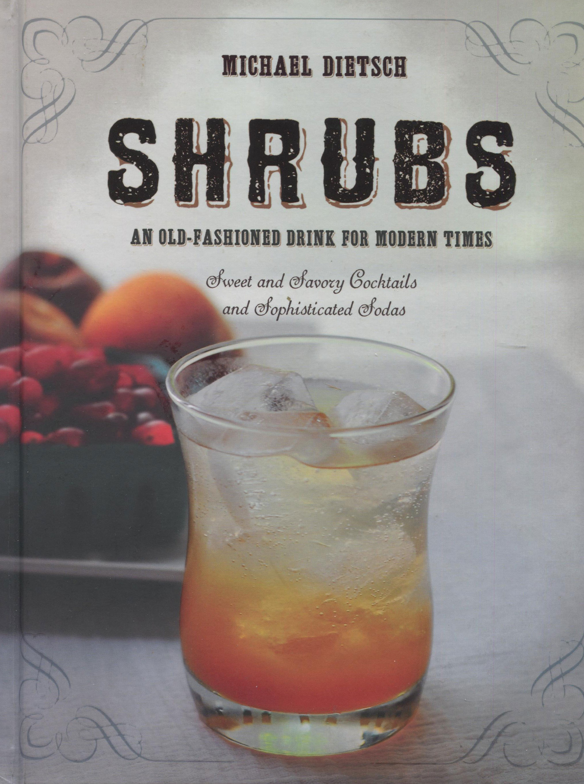 A Summer Cookbook for You While We Are in Yellowstone: Shrubs by Michael Dietsch