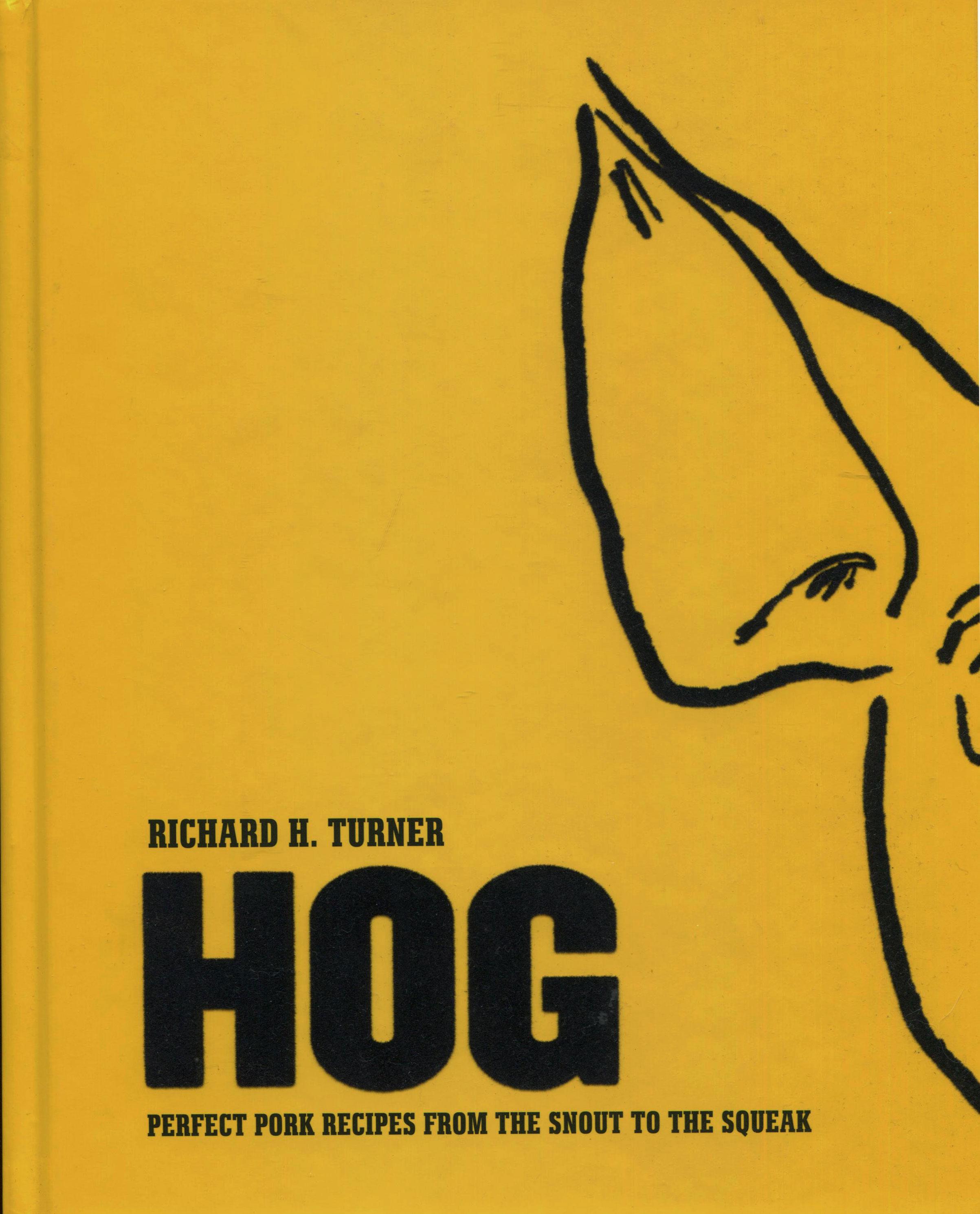 Best of Cookbook Reviews: Hog by Richard H. Turner