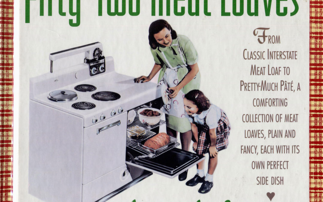 TBT Cookbook Review: Fifty-Two Meat Loaves from 1993