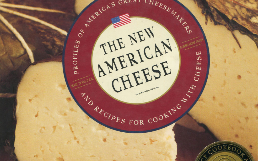 TBT Cookbook Review: The New American Cheese [2000] by Laura Werlin