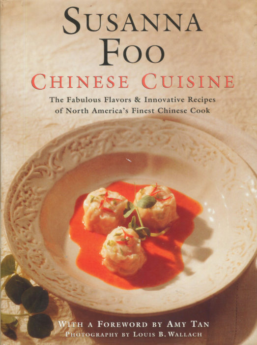 Tbt cookbook review chinese cuisine by susanna foo cooking by the born in taiwan she grew up watching a very talented but no written recipes grandmother prepare all kinds of chinese dishes forumfinder Choice Image