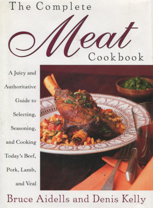 TBT Cookbook Review: The Complete Meat Cookbook by Bruce Aidells and Denis Kelly