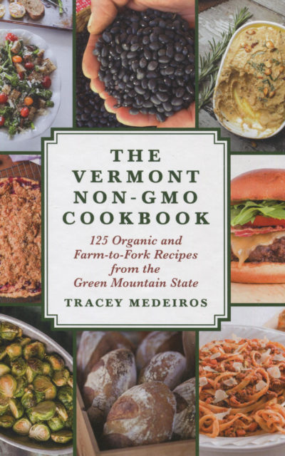 Cookbook Review: The Vermont Non-GMO Cookbook by Tracey Medeiros
