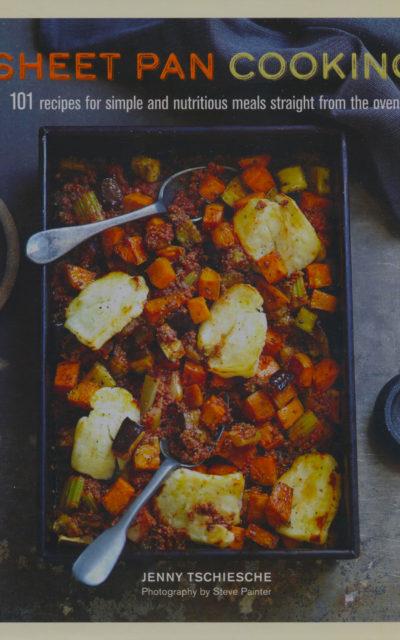 Cookbook Review: Sheet Pan Cooking by Jenny Tschiesche
