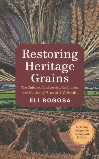 Cookbook Review: Restoring Heritage Grains by Eli Rogosa