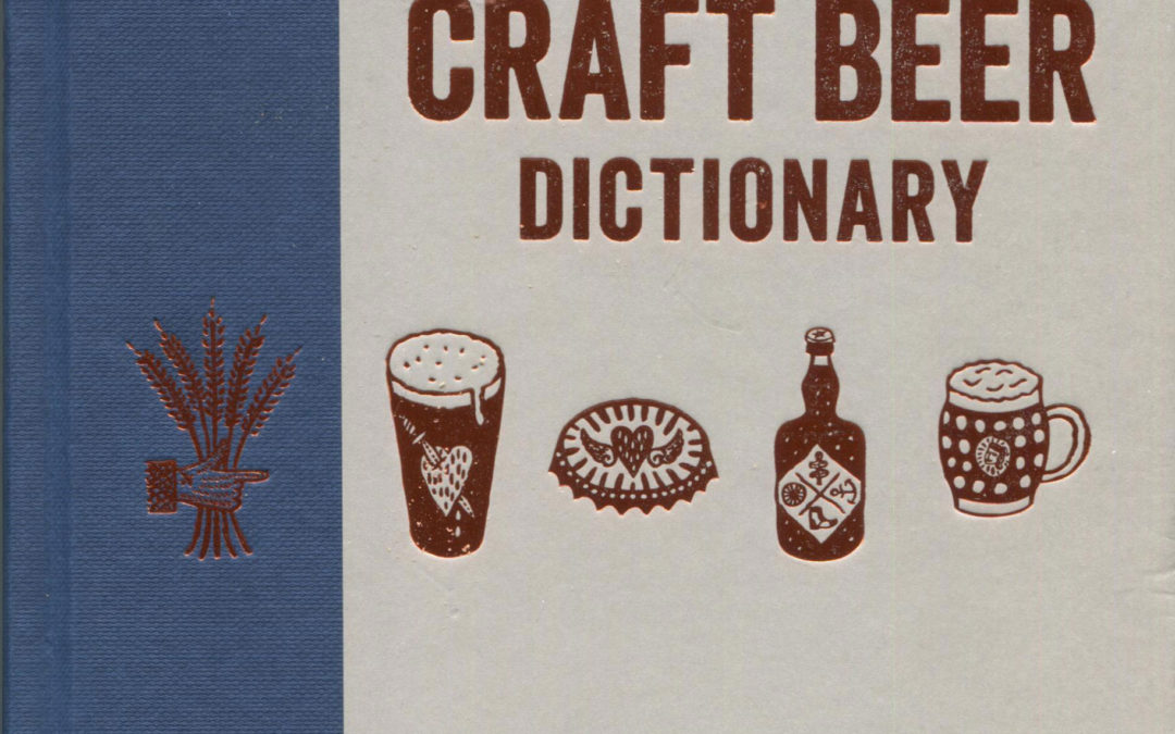 Cookbook Review: The Craft Beer Dictionary by Richard Croasdale