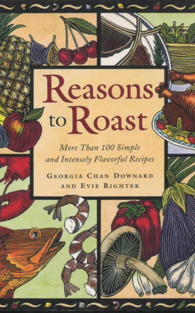 TBT Cookbook Review: Reasons to Roast by Georgia Chan Downard and Evie Righter