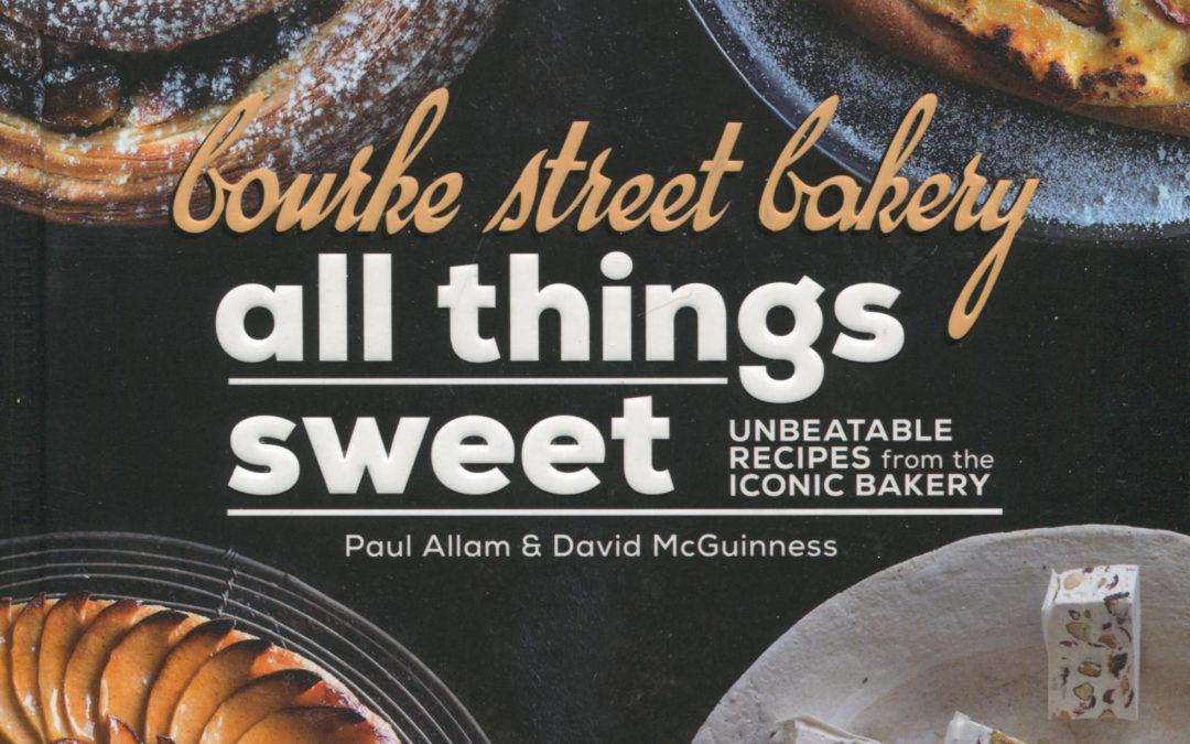 Cookbook Review: Bourke Street Bakery: All Things Sweet