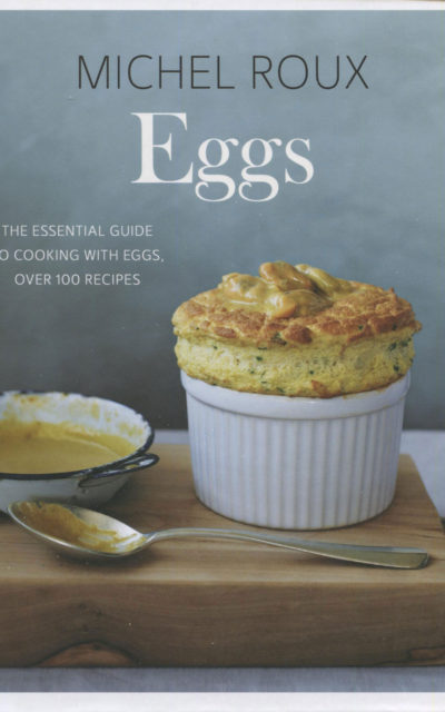 Cookbook Review [and TBT too!]: Michel Roux Eggs