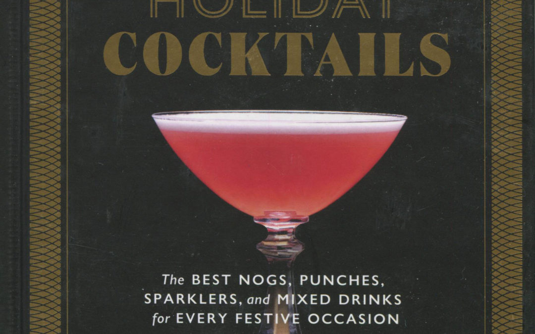 Cookbook Review: Holiday Cocktails by Nick Mautone