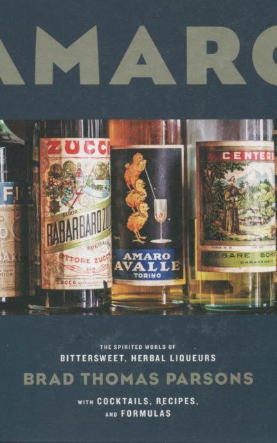 Cookbook Review: Amaro by Brad Thomas Parsons