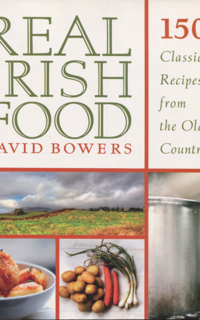 Cookbook Review: Real Irish Food by David Bowers