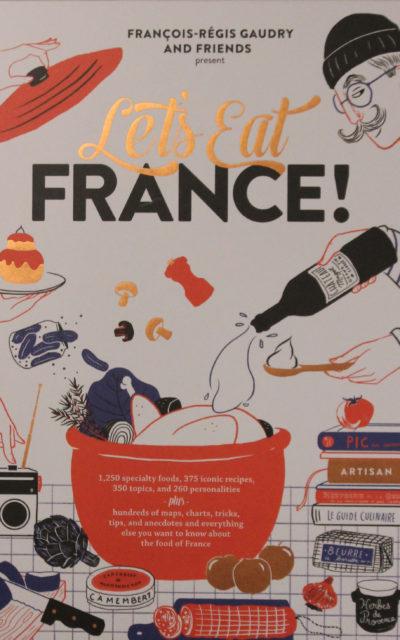 Cookbook Review: Let's Eat France by Francois-Regis Gaudry