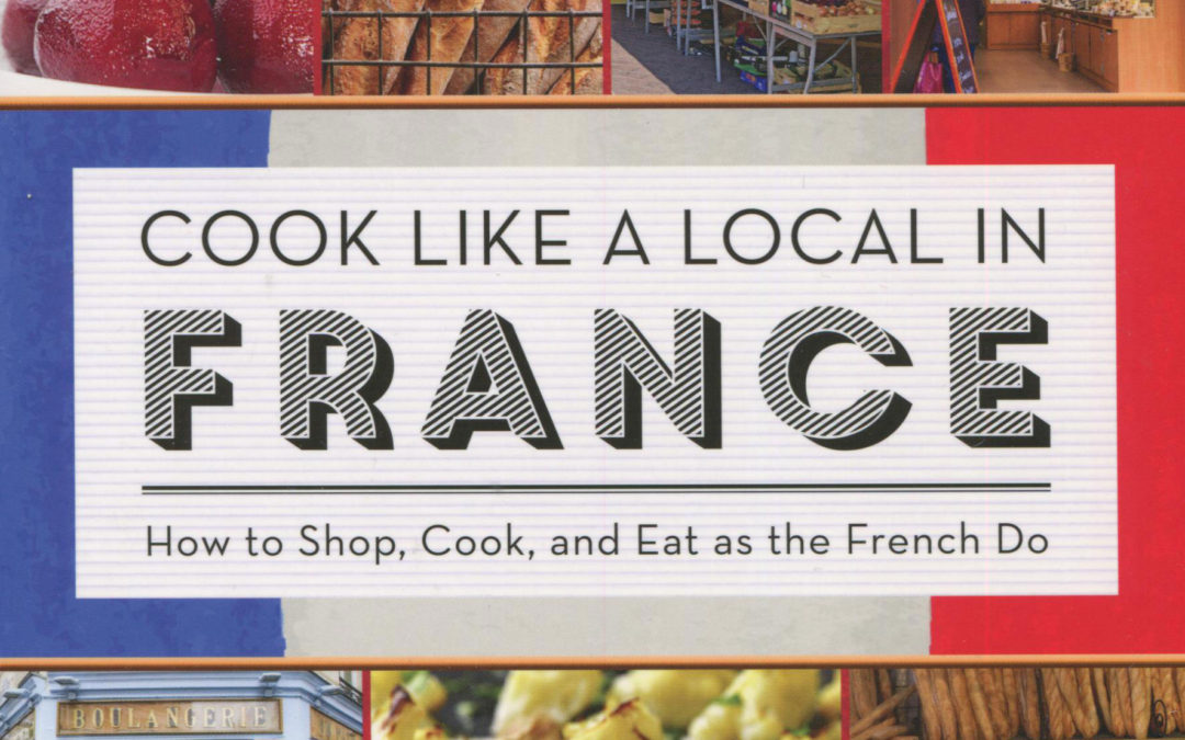 Cookbook Review: Cook Like a Local in France