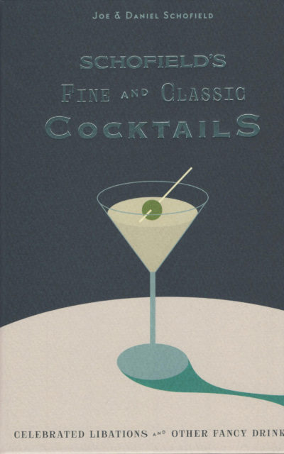 Cookbook Review and a Cocktail Recipe: Schofield's Fine and Classic Cocktails and the Breakfast Martini